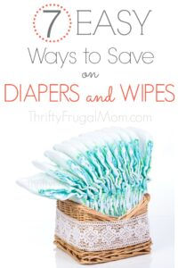 7 Easy Ways to Save on Diapers and Wipes