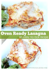 Oven Ready Lasagna (a quick, no boil recipe)