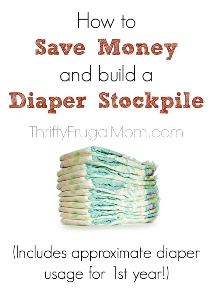 How to Save Money and Build a Diaper Stockpile- includes approx. diaper usage for baby's first year plus other tips! (Saves us at least 50%!)