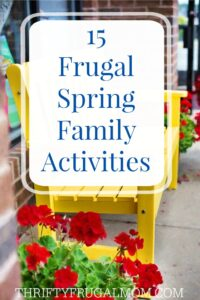 15 Frugal Spring Family Activities