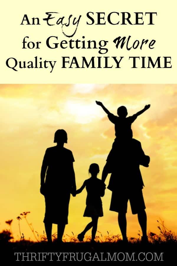 Easy Secret for More Family Time