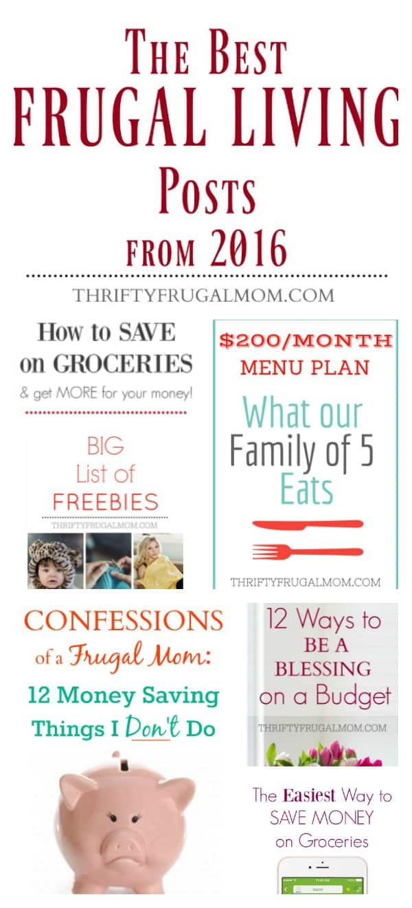A list of the best frugal living tips and inspiration from 2016 on ThriftyFrugalMom.com.