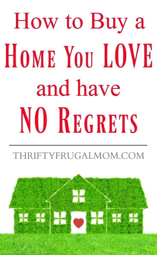 You really can find the perfect home and have no regrets!  Here's how we bought a home that we love without having any regrets.