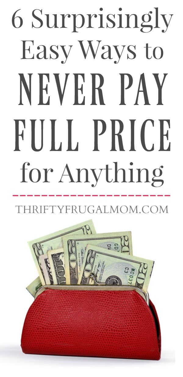 Never pay full price for anything with these 6 surprisingly easy tips!